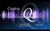 Casting Qs: Nancy Bishop, Part One