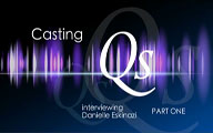 Casting Qs: Danielle Eskinazi, Part One