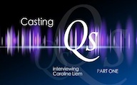 Casting Qs: Caroline Liem, Part One