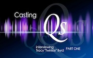 Casting Qs: Tracy Twinkie Byrd, Part One