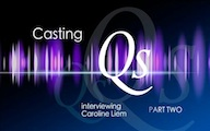 Casting Qs: Caroline Liem, Part Two