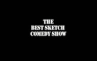 The Best Sketch Comedy Show: Ep 01