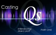Casting Qs: Marci Liroff, Part One