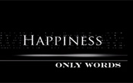 Only Words: Happiness