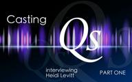 Casting Qs: Heidi Levitt, Part One